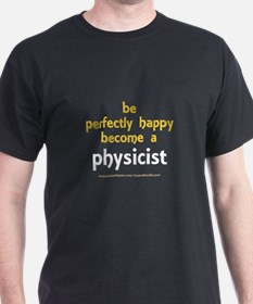 """""""Perfectly Happy Physicist"""" T-Shirt"""