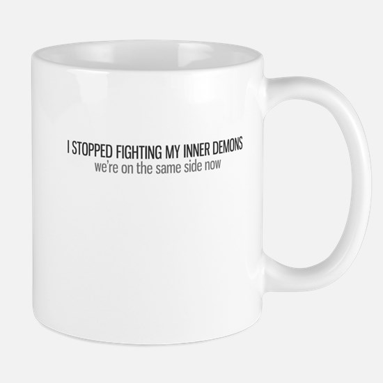 I Stopped Fighting My Inner Demons Mug