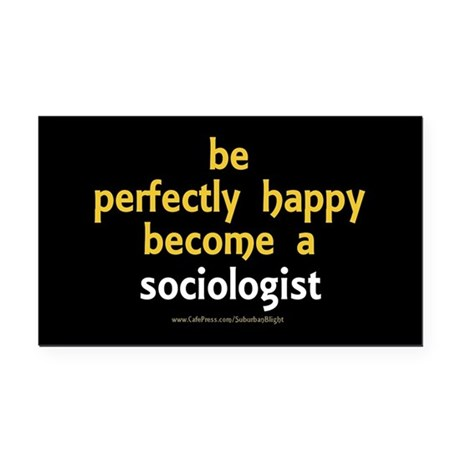 """Perfectly Happy Sociologist"" Rectangle Car Magnet"