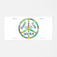 Peace Love Books Aluminum License Plate