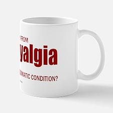 Fibromyalgia... Mug