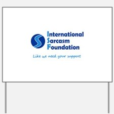 International Sarcasm Foundation Yard Sign