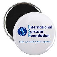 "International Sarcasm Foundation 2.25"" Magnet (10"