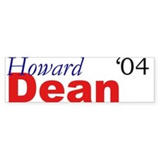 Dean in 2004 Bumper Bumper Sticker