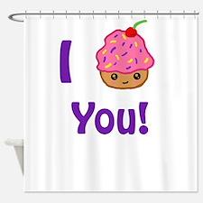 I Cupcake you Shower Curtain