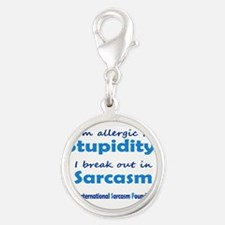 Im allergic to Stupidity, I break out in Sarcasm S