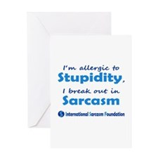Im allergic to Stupidity, I break out in Sarcasm G