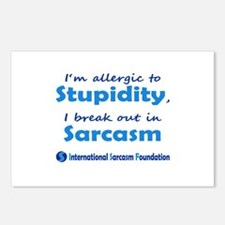 Im allergic to Stupidity, I break out in Sarcasm P