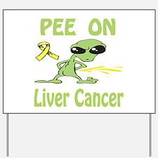Pee on Liver Cancer Yard Sign