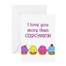 Cupcakes - love you more than Greeting Card