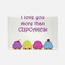 Cupcakes - love you more than Rectangle Magnet