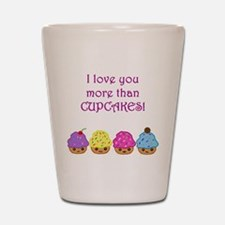 Cupcakes - love you more than Shot Glass