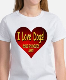 I Love Dogs! Rescue! Spay! Neuter! Adopt! Tee