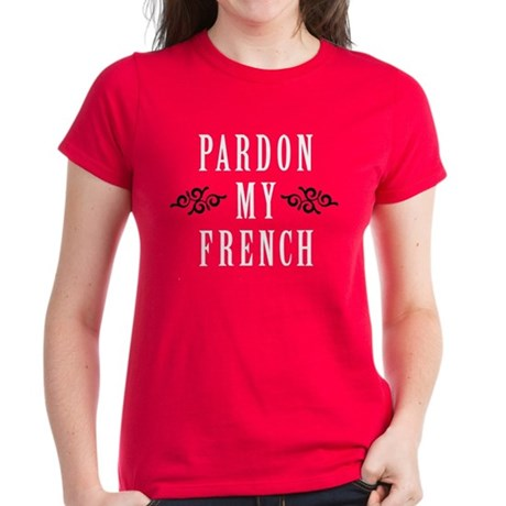 Pardon My French Women's Dark T-Shirt