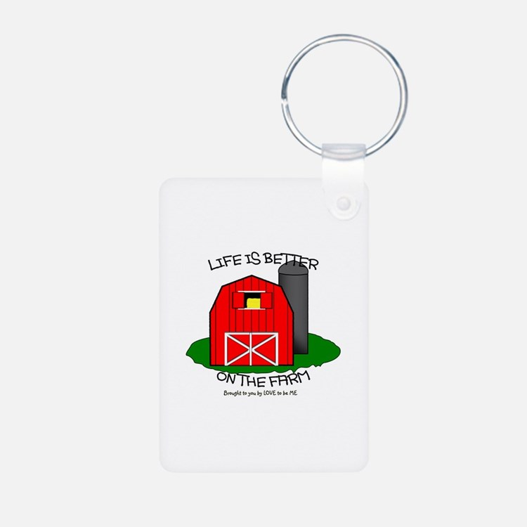 LIFE IS BETTER AT THE FARM Keychains