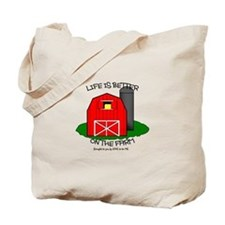LIFE IS BETTER AT THE FARM Tote Bag