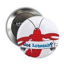"Got Lobstah 2.25"" Button"