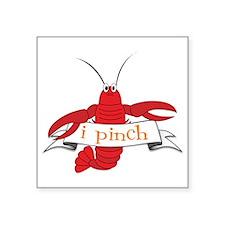 "I Pinch Square Sticker 3"" x 3"""
