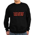 THE BUCK STOPS HERE Sweatshirt (dark)