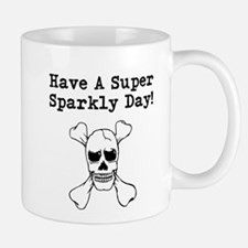 Have A Super Sparkly Day! Mug