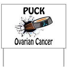 Puck Ovarian Cancer Yard Sign