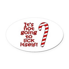 Its not going to lick itself! Oval Car Magnet
