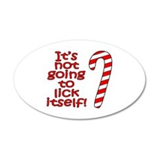 Its not going to lick itself! Wall Decal