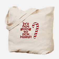 Its not going to lick itself! Tote Bag