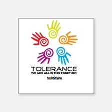 Tolerance- We are all in this together Square Stic