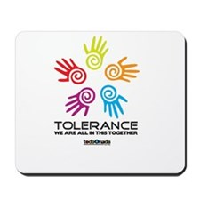 Tolerance- We are all in this together Mousepad