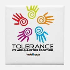 Tolerance- We are all in this together Tile Coaste