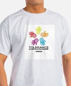 Tolerance- We are all in this together T-Shirt