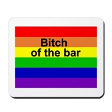 Rainbow bitch of the bar Mousepad
