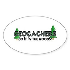 Geocachers Do It In The Woods Decal