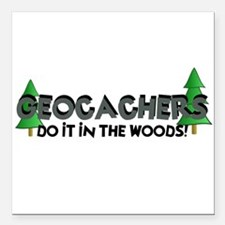 """Geocachers Do It In The Woods Square Car Magnet 3"""""""