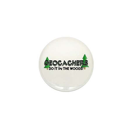 Geocachers Do It In The Woods Mini Button