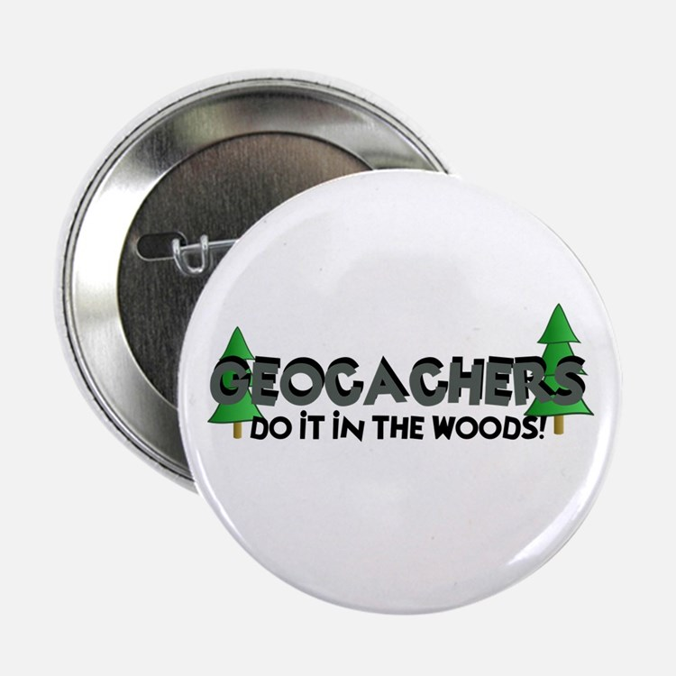 """Geocachers Do It In The Woods 2.25"""" Button (100 pa"""