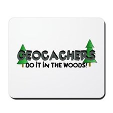 Geocachers Do It In The Woods Mousepad