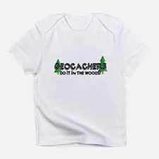 Geocachers Do It In The Woods Infant T-Shirt