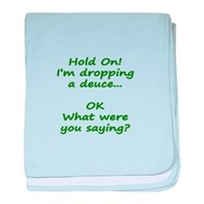 Hold On! Im dropping a deuce baby blanket