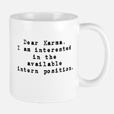 Dear Karma, Intern position Mug