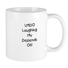 LMDO Laughing My Depends Off Mug
