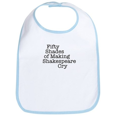 Fifty Shades of Making Shakespeare cry Bib