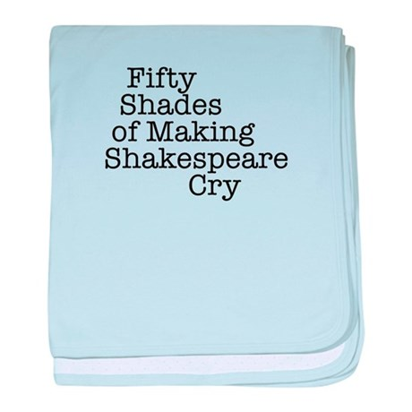 Fifty Shades of Making Shakespeare cry baby blanke