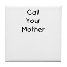 Call Your Mother Tile Coaster