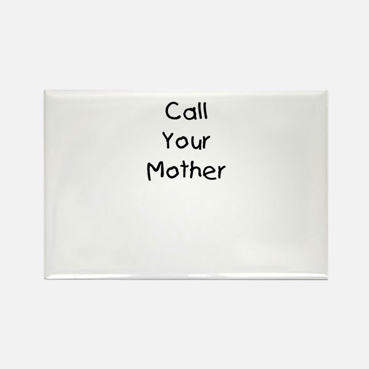 Call Your Mother Rectangle Magnet