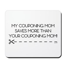 MY COUPONING MOM... Mousepad