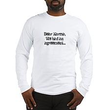 Dear Karma, We had an Long Sleeve T-Shirt