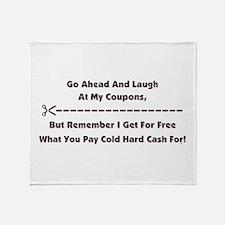 GO AHEAD LAUGH... Throw Blanket