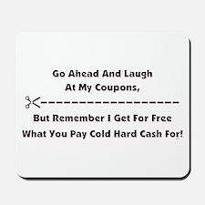 GO AHEAD LAUGH... Mousepad